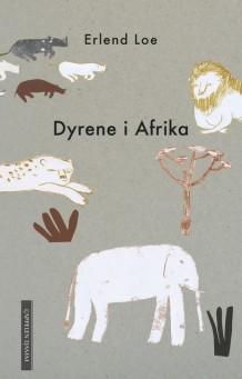 Erlend Loe: Dyrene i Afrika (2018)