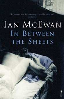 Ian McEwan: In Between the Sheets (1978)