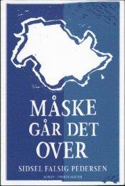 Sidsel Falsig Pedersen: Måske går det over (2012)