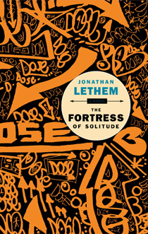 Jonathan Lethem: The Fortress of Solitude (2003)
