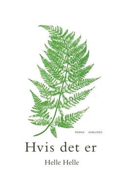 Helle Helle: Hvis det er (2014)