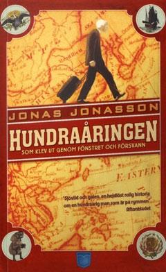 Jonas Jonasson: Hundraåringen som klev ut genom fönstret och försvann (2009)