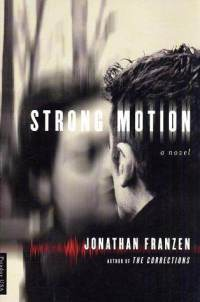 Jonathan Franzen: Strong Motion (1992)