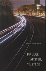 Pia Juul: Af sted, til stede