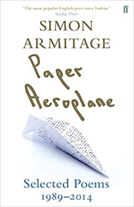 Simon Armitage: Paper Aeroplane: Selected Poems 1989-2014