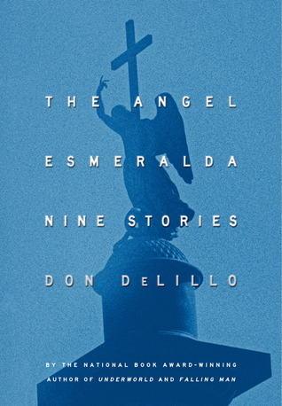 Don DeLillo: The Angel Esmeralda (2011)