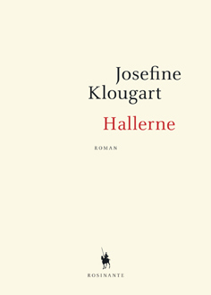 Josefine Klougart: Hallerne (2011)