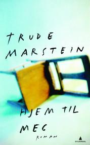 Trude Marstein: Hjem til meg (2012)