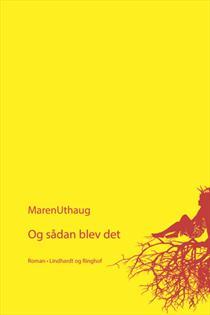 Maren Uthaug: Og sådan blev det (2013)